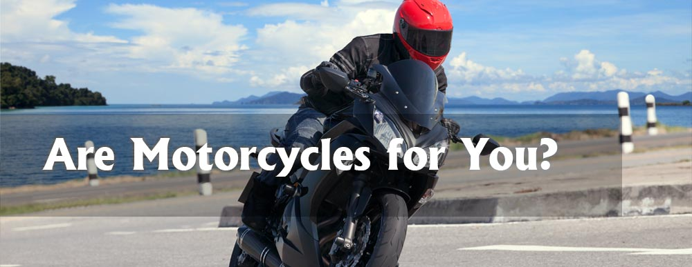 Are Motorcycles right for you? Summer Motorcycle Insurance