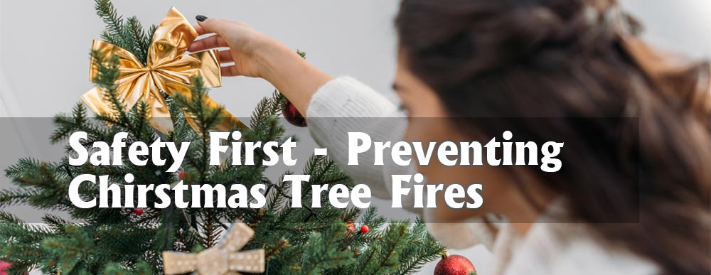 Safety First – 5 Expert Tips Help You Prevent Christmas Tree Fires